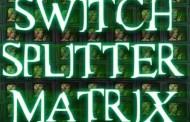 توضیح عملکرد سوئیچ و اسپلیتر و ماتریکس